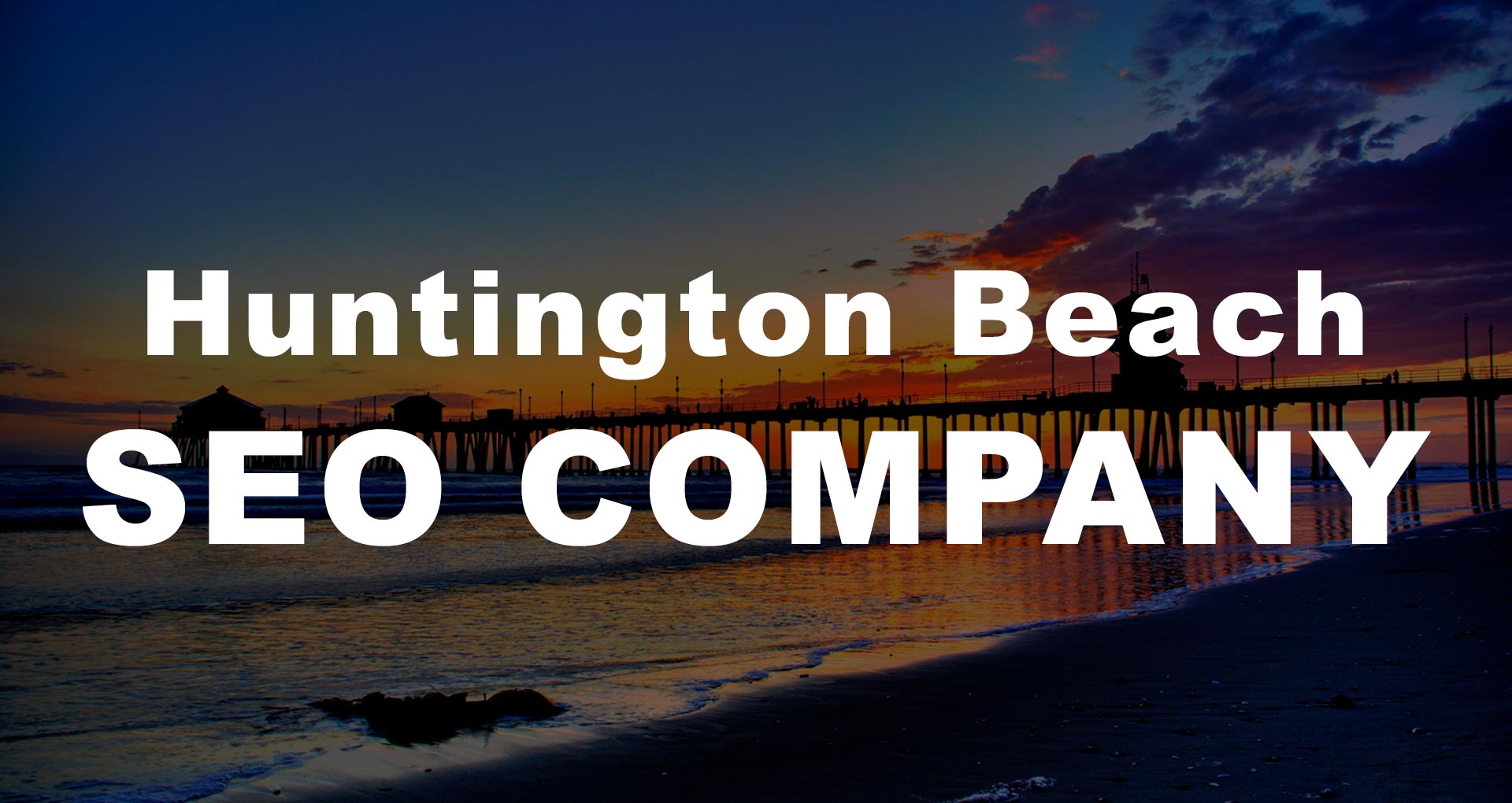 Huntington Beach SEO Company | Huntington Beach SEO Expert | Huntington Beach SEO